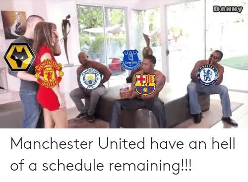 Manchester United: ANNy  HES  Everton Manchester United have an hell of a schedule remaining!!!