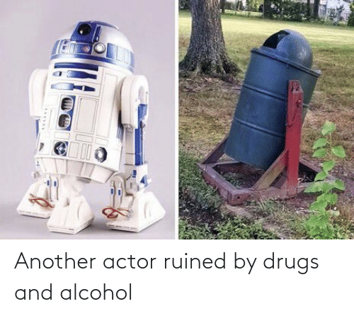 Drugs: Another actor ruined by drugs and alcohol