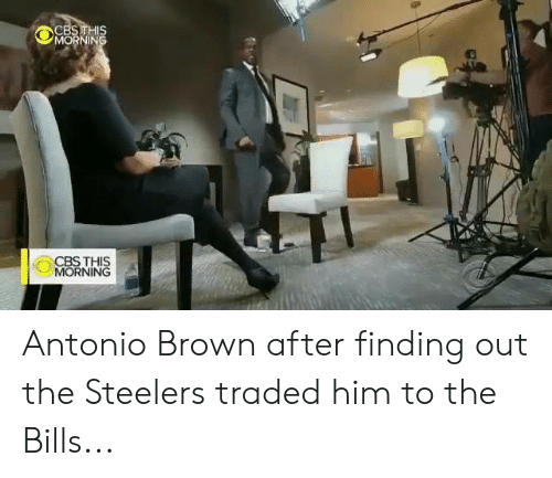 Nfl, Steelers, and Antonio Brown: Antonio Brown after finding out the Steelers traded him to the Bills...