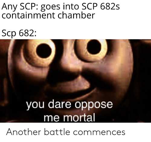 Any SCP Goes Into SCP 682s Containment Chamber Scp 682 You