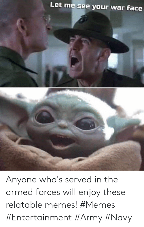 Forces: Anyone who's served in the armed forces will enjoy these relatable memes! #Memes #Entertainment #Army #Navy