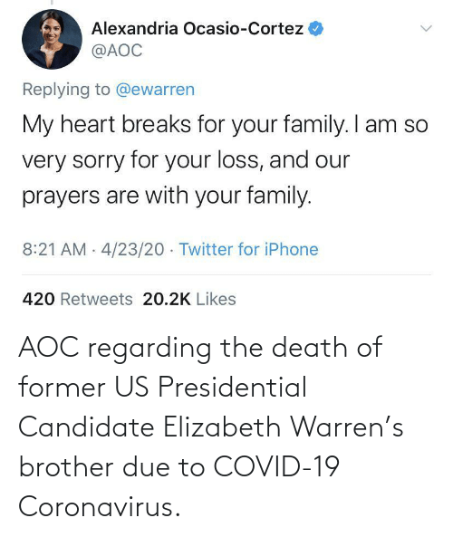 Elizabeth Warren, Death, and Brother: AOC regarding the death of former US Presidential Candidate Elizabeth Warren's brother due to COVID-19 Coronavirus.
