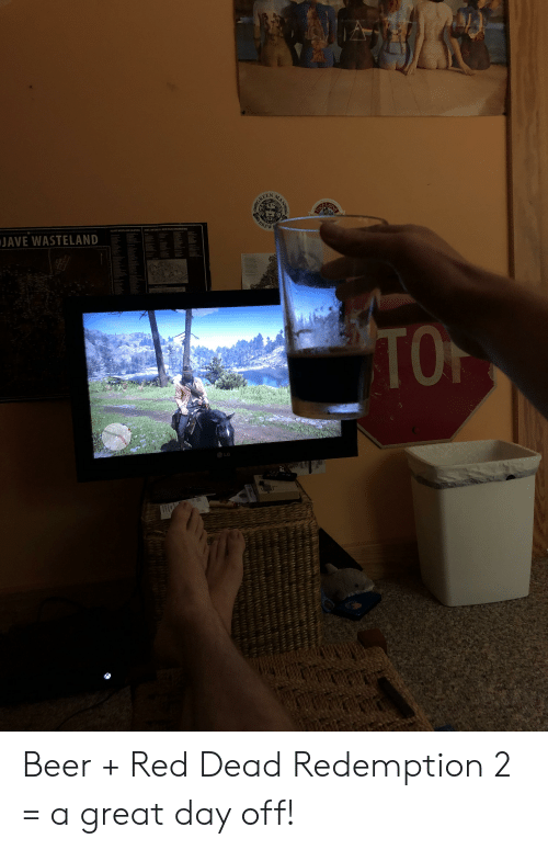 Beer, Las Vegas, and Red Dead Redemption: AORPEN  BREW  MOAVE ASTELAND LOCATIONS  ZONE 2 INTERIORS(NEW VEGAS CONURBATION)  JAVE WASTELAND  TO  LG  NAN  bIC Beer + Red Dead Redemption 2 = a great day off!
