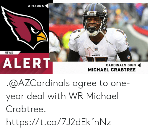 Memes, News, and Arizona: ARIZONA  8AENS  MeAM  NEWS  RAVENS  ALERT  CARDINALS SIGN  MICHAEL CRABTREE .@AZCardinals agree to one-year deal with WR Michael Crabtree. https://t.co/7J2dEkfnNz