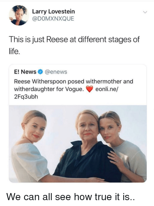 vogue: arry Lovestein  @DOMXNXQUE  This is just Reese at different stages of  life  E! News@enews  Reese Witherspoon posed withermother and  witherdaughter for Vogue. eonli.ne/  2Fq3ubh We can all see how true it is..