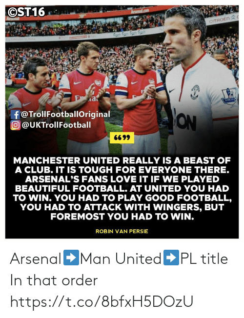 order: Arsenal➡️Man United➡️PL title  In that order https://t.co/8bfxH5DOzU