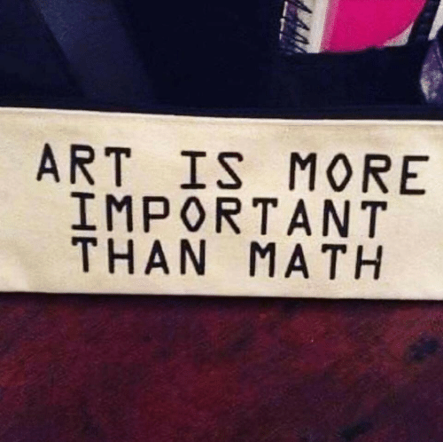 Math, Art, and More: ART IS MORE  IMPORTANT  THAN MATH