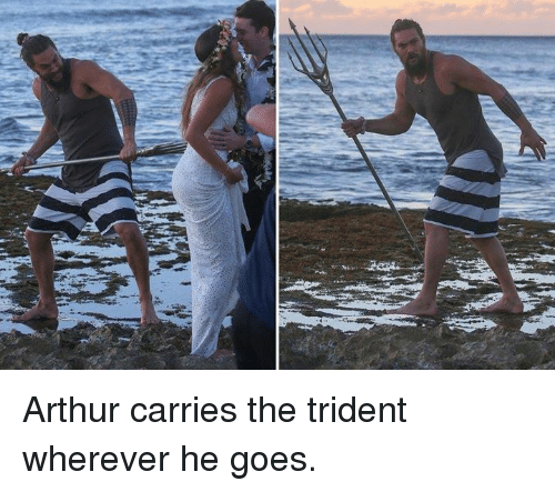 Arthur, Dank, and 🤖: Arthur carries the trident wherever he goes.