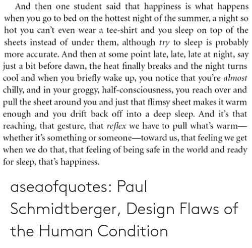 human: aseaofquotes: Paul Schmidtberger, Design Flaws of the Human Condition