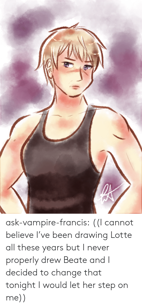 Tumblr, Blog, and Change: ask-vampire-francis:  ((I cannot believe I've been drawing Lotte all these years but I never properly drew Beate and I decided to change that tonightI would let her step on me))
