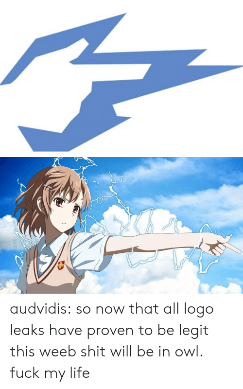 Life, Shit, and Tumblr: audvidis:  so now that all logo leaks have proven to be legit this weeb shit will be in owl. fuck my life