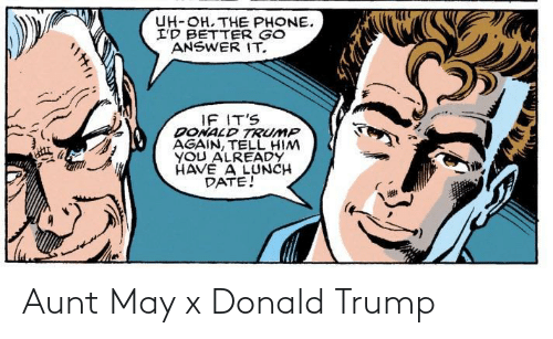 donald: Aunt May x Donald Trump