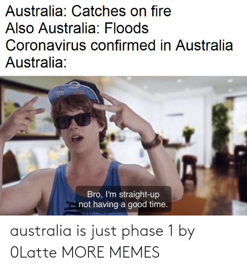 alt: australia is just phase 1 by 0Latte MORE MEMES