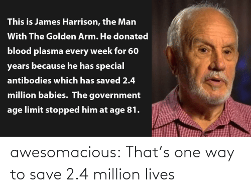 one way: awesomacious:  That's one way to save 2.4 million lives