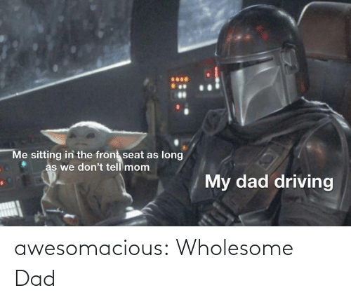 Wholesome: awesomacious:  Wholesome Dad
