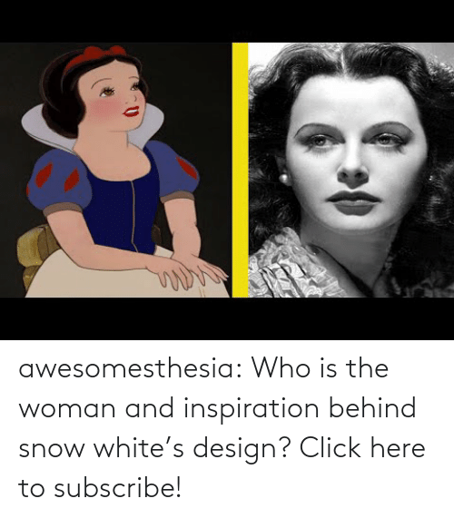 channel: awesomesthesia: Who is the woman and inspiration behind snow white's design? Click here to subscribe!