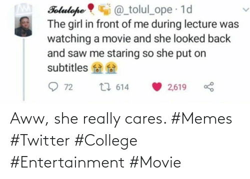 entertainment: Aww, she really cares. #Memes #Twitter #College #Entertainment #Movie