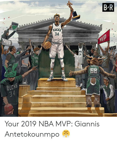 Deer, Nba, and Nba Mvp: B R  GIANNIS  BUCKS  34  MUP  MVP  34  GULCE  34  BU  BANGE  TAR  DEER  THE  BUCKS  34 Your 2019 NBA MVP: Giannis Antetokounmpo 😤