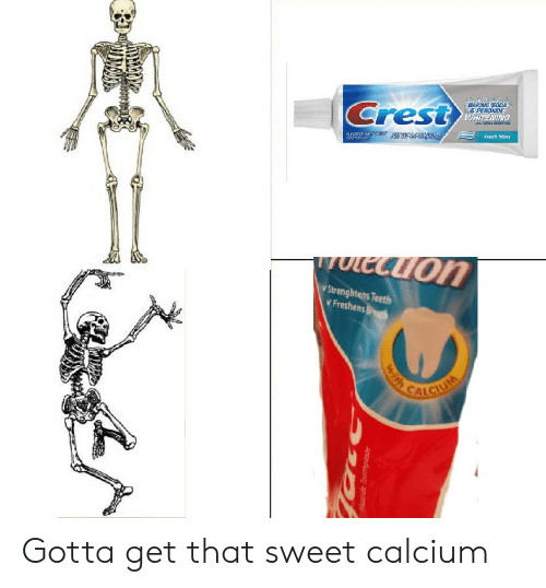 Toots: BAKING SODA  & PEROXIDE  Crest  LWAITENING  Fresh Mint  TOOTS  eaIon  иon  wole  Strenghtens Teeth  Freshens Breath  CALCIUS  with  fluoride Toothpaste Gotta get that sweet calcium