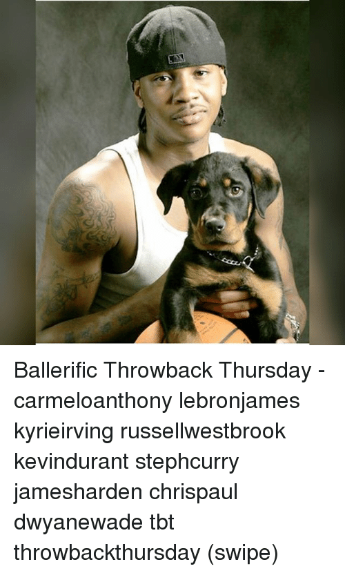 Memes, Tbt, and Throwback Thursday: Ballerific Throwback Thursday - carmeloanthony lebronjames kyrieirving russellwestbrook kevindurant stephcurry jamesharden chrispaul dwyanewade tbt throwbackthursday (swipe)