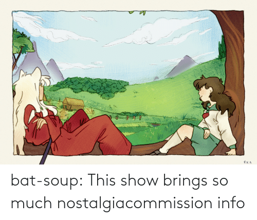 so much: bat-soup:  This show brings so much nostalgiacommission info