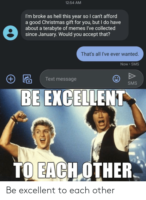 Excellent: Be excellent to each other