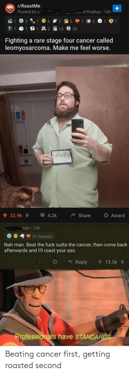 Cancer: Beating cancer first, getting roasted second