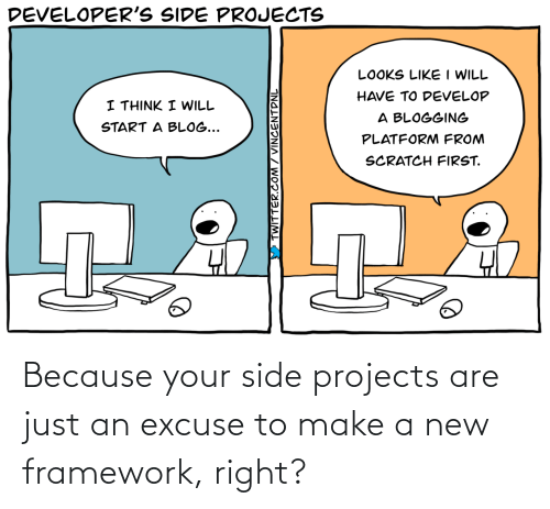 make a: Because your side projects are just an excuse to make a new framework, right?