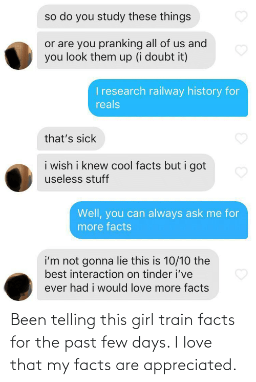 Love: Been telling this girl train facts for the past few days. I love that my facts are appreciated.