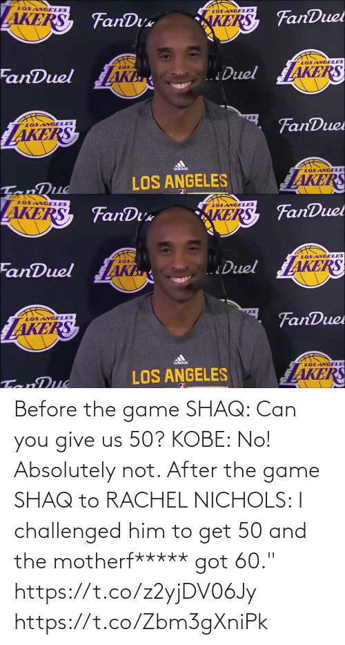 "The Game: Before the game SHAQ: Can you give us 50? KOBE: No! Absolutely not.   After the game SHAQ to RACHEL NICHOLS: I challenged him to get 50 and the motherf***** got 60.""    https://t.co/z2yjDV06Jy https://t.co/Zbm3gXniPk"