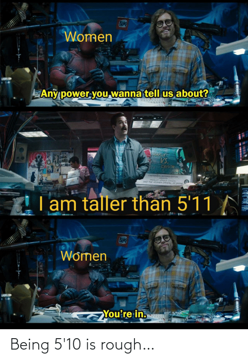 Rough: Being 5'10 is rough…