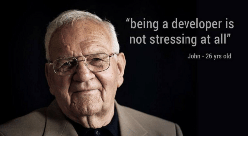 "john: ""being a developer is  not stressing at all""  John - 26 yrs old"