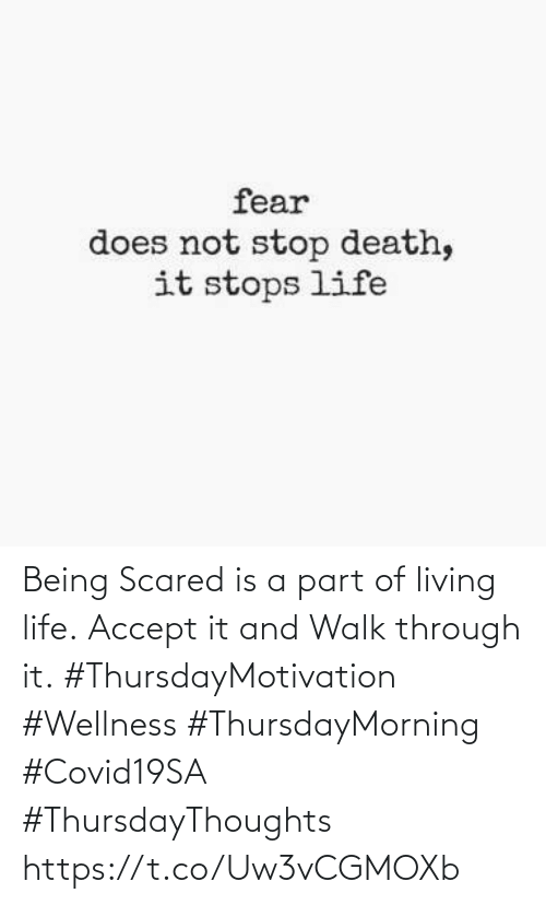 Love for Quotes: Being Scared is a part of living life. Accept it and Walk through it.  #ThursdayMotivation #Wellness  #ThursdayMorning #Covid19SA  #ThursdayThoughts https://t.co/Uw3vCGMOXb