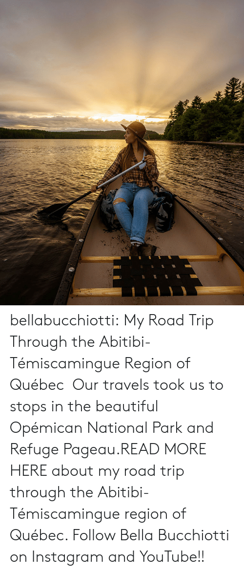 youtube.com: bellabucchiotti: My Road Trip Through the  Abitibi-Témiscamingue Region of Québec   Our travels took us to stops in the beautiful Opémican National Park and Refuge Pageau.READ MORE HERE about my road trip through the  Abitibi-Témiscamingue region of Québec.   Follow Bella Bucchiotti on Instagram and YouTube!!