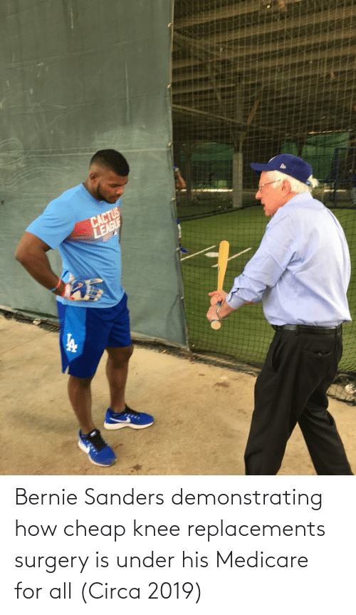 Bernie Sanders: Bernie Sanders demonstrating how cheap knee replacements surgery is under his Medicare for all (Circa 2019)
