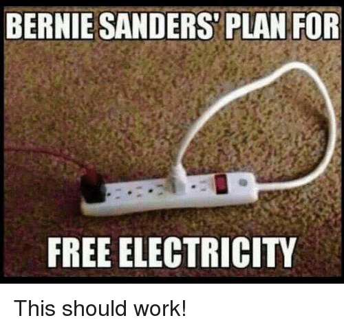 Bernie Sanders: BERNIE SANDERS PLAN FOR  FREE ELECTRICITY This should work!