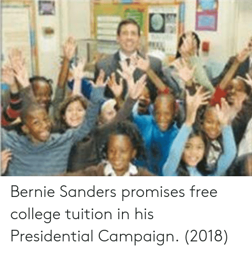 Bernie Sanders, College, and Free: Bernie Sanders promises free college tuition in his Presidential Campaign. (2018)