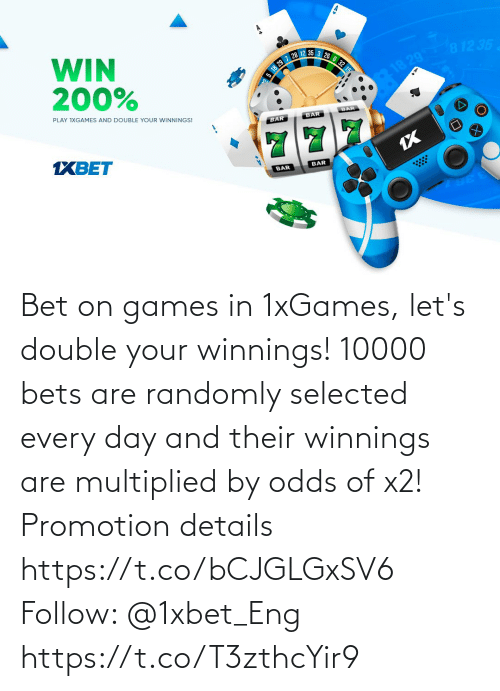 Selected: Bet on games in 1xGames, let's double your winnings! 10000 bets are randomly selected every day and their winnings are multiplied by odds of x2!  Promotion details https://t.co/bCJGLGxSV6  Follow: @1xbet_Eng https://t.co/T3zthcYir9