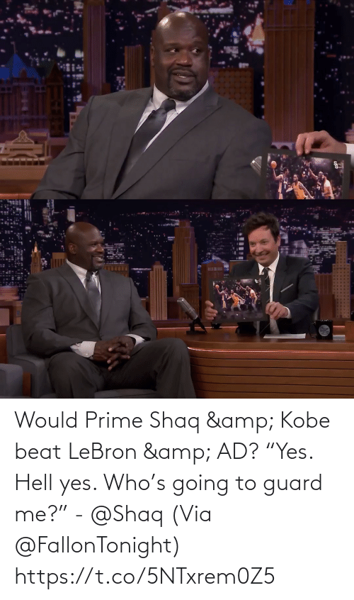 """Going To: BEWI Would Prime Shaq & Kobe beat LeBron & AD?   """"Yes. Hell yes. Who's going to guard me?"""" - @Shaq   (Via @FallonTonight)  https://t.co/5NTxrem0Z5"""