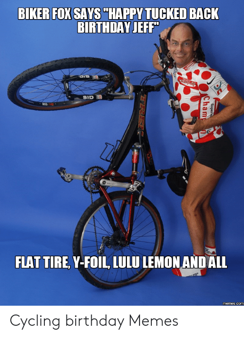 25 Best Memes About Cycling Birthday Memes Cycling Birthday Memes