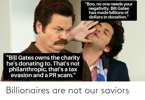 Are Not: Billionaires are not our saviors