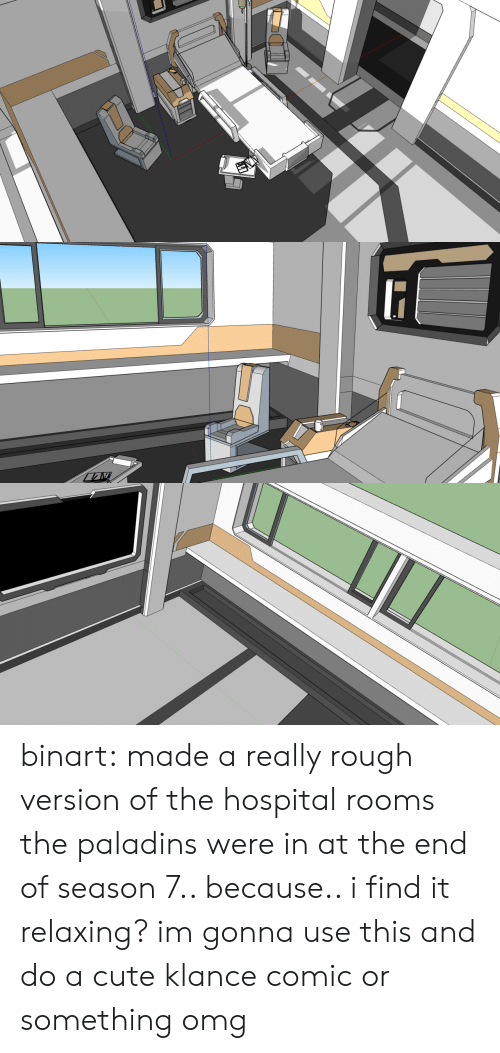 Season 7: binart:    made a really rough version of the hospital rooms the paladins were in at the end of season 7.. because.. i find it relaxing?  im gonna use this and do a cute klance comic or something omg