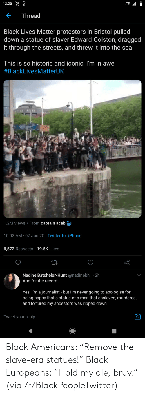 """hold: Black Americans: """"Remove the slave-era statues!"""" Black Europeans: """"Hold my ale, bruv."""" (via /r/BlackPeopleTwitter)"""