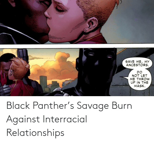 Against: Black Panther's Savage Burn Against Interracial Relationships