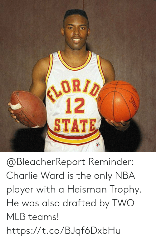 trophy: @BleacherReport Reminder: Charlie Ward is the only NBA player with a Heisman Trophy.   He was also drafted by TWO MLB teams! https://t.co/BJqf6DxbHu
