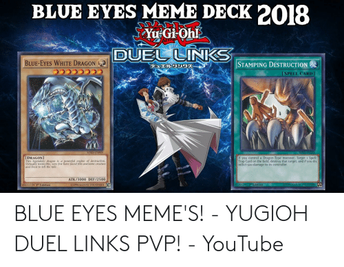BLUE EYES MEME DECK 2018 Yu Gi Oh DUEL LINKS BLUE-EYES WHITE