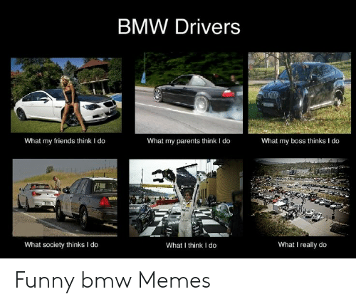 25 Best Memes About Funny Bmw Memes Funny Bmw Memes