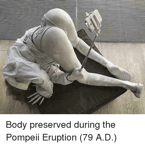 Pompeii, Body, and The: Body preserved during the Pompeii Eruption (79 A.D.)