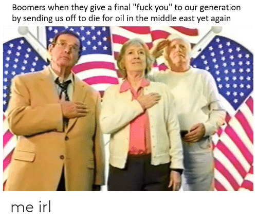 """The Middle: Boomers when they give a final """"fuck you"""" to our generation  by sending us off to die for oil in the middle east yet again me irl"""