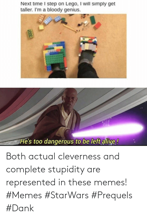 Stupidity: Both actual cleverness and complete stupidity are represented in these memes! #Memes #StarWars #Prequels #Dank